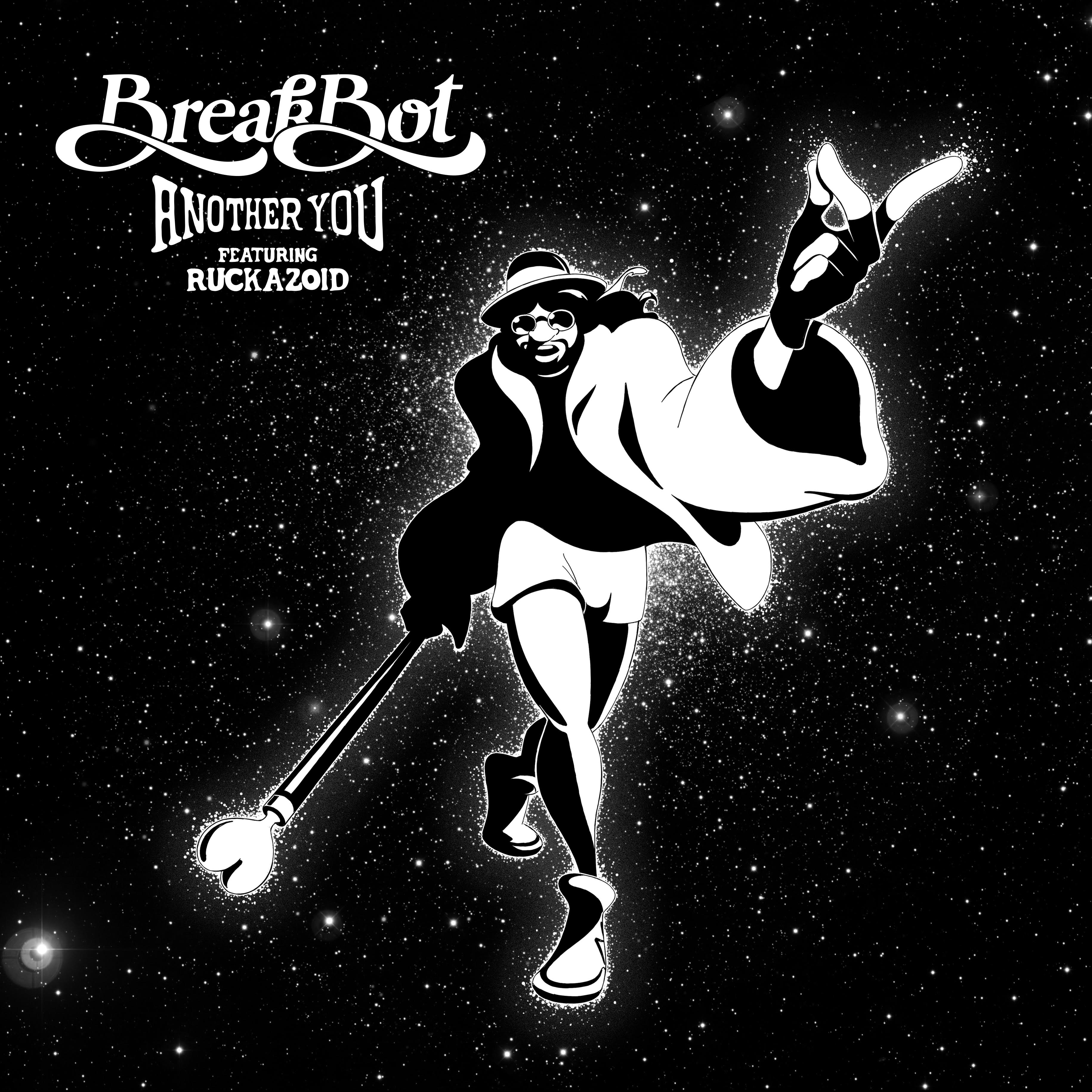 """BREAKBOT """"ANOTHER YOU"""" FT RUCKAZOID"""